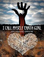 I Call Myself Earthgirl by Jan Krause Greene