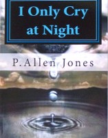 I Only Cry at Night by P.Allen Jones