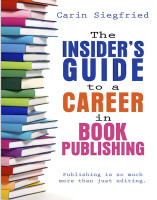 Insiders Guide to a Career in Book Publishing by  Carin Siegfried