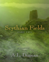 Scythian Fields by A.L Duncan