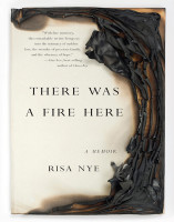 There Was a Fire Here by Risa Nye