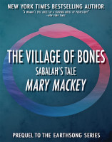 The Village of Bones, Sabalah's Tale by Mary Mackey