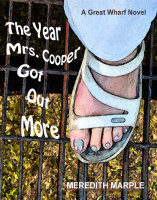 THE YEAR MRS. COOPER GOT OUT MORE: A Great Wharf Novel by Meredith Marple